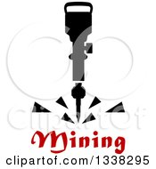 Clipart Of A Black Pneumatic Drill Over Red Mining Text Royalty Free Vector Illustration by Vector Tradition SM