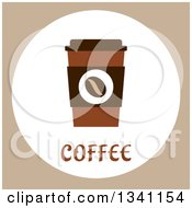 Clipart Of A Flat Design Of A To Go Coffee Cup On Tan Royalty Free Vector Illustration