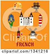 Clipart Of A Flat Design French Castle Encircled With A Bottle Of Red Wine With Glass Windmill Movie Projector Lighthouse Paint Palette Royal Iris Flower And Text On Orange Royalty Free Vector Illustration by Vector Tradition SM
