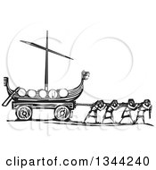 Clipart Of Black And White Woodcut People Pulling A Viking Dragon Ship Royalty Free Vector Illustration