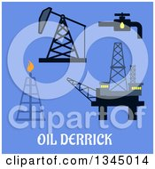 Clipart Of Flat Design Mine Head Pipeline Refinery And Sea Oil Platform Designs With Text On Blue Royalty Free Vector Illustration