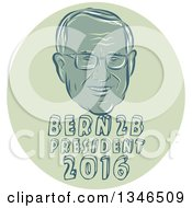 Clipart Of A Retro Styled Face Of Bernie Sanders Democratic 2016 Presidential Candidate With Text In A Green Circle Royalty Free Vector Illustration