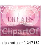 Clipart Of Dreams Can Be Achieved Text Over Pink Floral Royalty Free Vector Illustration by KJ Pargeter