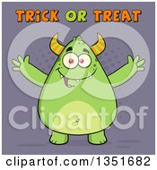 Clipart Of A Cartoon Chubby Green Horned Monster With Open Arms Under Trick Or Treat Halloween Text On Purple Royalty Free Vector Illustration