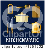 Clipart Of A Flat Design Pot Electric Kettle Knife Wooden Chopping Board Whisk Grater Spatula And Colander Over Kitchenware Text On Blue Royalty Free Vector Illustration by Vector Tradition SM