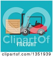 Clipart Of A Flat Design Forklift Moving A Crate Over Freight Text On Blue Royalty Free Vector Illustration by Vector Tradition SM