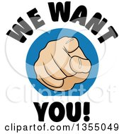 Clipart Of A Cartoon Hand Pointing Outward With We Want You Text Royalty Free Vector Illustration