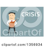 Clipart Of A Flat Design White Businessman Holding An Enema Next To Crisis Text On Blue Royalty Free Vector Illustration