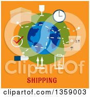 Clipart Of A Flat Design Globe With Shipping Icons Over Text On Orange Royalty Free Vector Illustration