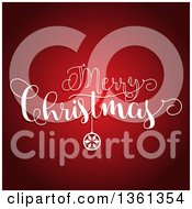 Clipart Of A White Merry Christmas Greeting With An Ornament Over Gradient Red Royalty Free Vector Illustration