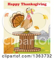 Clipart Of A Cartoon Turkey Bird On A Giant Wooden Spool Under Happy Thanksgiving Text Royalty Free Vector Illustration by Hit Toon