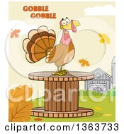 Clipart Of A Cartoon Thanksgiving Turkey Bird On A Giant Wooden Spool Under Gobble Gobble Text Royalty Free Vector Illustration by Hit Toon
