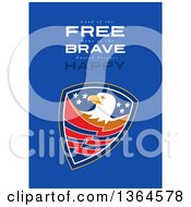 Clipart Of A Bald Eagle Shield With Land Of The Free Home Of The Brave United States Forever Happy 4th Of July Text On Blue Royalty Free Illustration