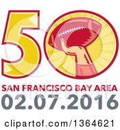 Clipart Of A Super Bowl 50 Sports Design With A Woodcut Hand Holding Up A Football Above Text Royalty Free Vector Illustration