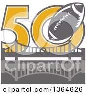 Clipart Of A Retro Super Bowl 50 Sports Design With A Gray Football Over The Golden Gate Bridge Royalty Free Vector Illustration by patrimonio