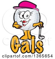 Clipart Of A Female Golf Ball Sports Mascot Character Over Gals Text Royalty Free Vector Illustration by Toons4Biz