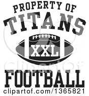 Black And White Property Of Titans Football XXL Design