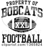 Black And White Property Of Bobcats Football XXL Design