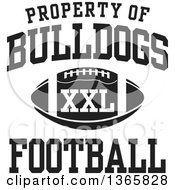 Black And White Property Of Bulldogs Football XXL Design