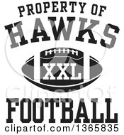 Black And White Property Of Hawks Football XXL Design