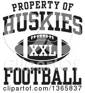 Black And White Property Of Huskies Football XXL Design