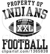 Black And White Property Of Indians Football XXL Design