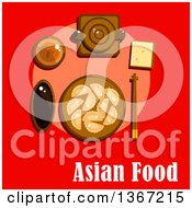 Poster, Art Print Of Traditional Asian Chinese Dishes Served On Table With Dumplings Soy Sauce Ceramic Teapot Cup Of Tea And Chopsticks On Rest With Text On Red