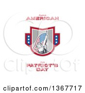 Clipart Of A Retro American Patriot Minuteman Revolutionary Soldier Wielding A Flag With Proud To Be American Happy Patriots Day Text On White Royalty Free Illustration