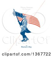 Clipart Of A Retro American Patriot Minuteman Revolutionary Soldier Wielding A Flag With Always Honour The Heroes On Patriots Day Text On White Royalty Free Illustration