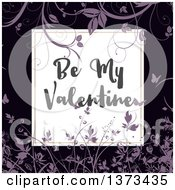 Be My Valentine Text In A Frame Over Black With Purple Floral
