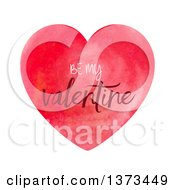 Watercolour Painted Heart With Be My Valentine Text On White