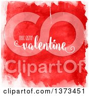 Be My Valentine Text Over Red Watercolour