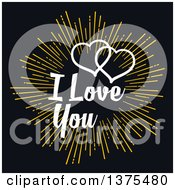 Golden Burst With I Love You Text And Hearts Over Black