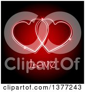 Two Interlocked Glowing Red Valentine Hearts Over Love Text