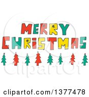 Clipart Of A Sketched Red Green And Yellow Merry Christmas Greeting With Trees Royalty Free Vector Illustration