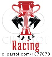 Clipart Of A Red Racing Trophy Cup Outlined In White Over Crossed Black Pistons And Text Royalty Free Vector Illustration