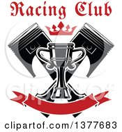 Clipart Of A Crown And Text Over A Racing Trophy Cup Outlined In White Over Crossed Black Pistons And A Blank Red Banner Royalty Free Vector Illustration