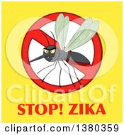 Clipart Of A Grinning Evil Mosquito In A Prohibited Symbol Over Stop Zika Text On Yellow Royalty Free Vector Illustration