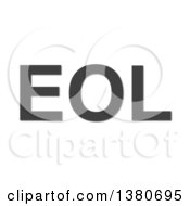 Gray EOL End Of Life Acronym On A White Background