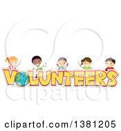 Clipart Of A Group Of Happy Stick Children Over Volunteers Text Royalty Free Vector Illustration by BNP Design Studio