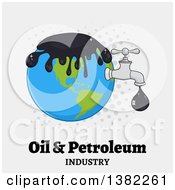 Clipart Of A Cartoon Oil Drop Leaking From A Faucet From Planet Earth Over Gray With Dots And Oil And Petroleum Industry Text Royalty Free Vector Illustration