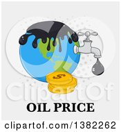Clipart Of A Cartoon Oil Drop Leaking From A Faucet From Planet Earth Over Gray With Dots Coins And Oil Price Text Royalty Free Vector Illustration