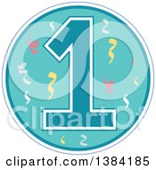 First Birthday Badge With A Number One And Confetti