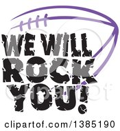 Black WE WILL ROCK YOU Text Over A Purple American Football