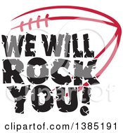 Black WE WILL ROCK YOU Text Over A Cardinal Red American Football