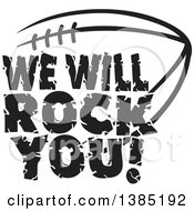 Clipart Of Black And White WE WILL ROCK YOU Text Over An American Football Royalty Free Vector Illustration by Johnny Sajem