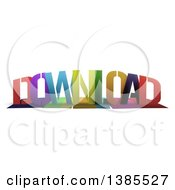 Clipart Of A Colorful Word DOWNLOAD With Shadows On White Royalty Free Illustration by MacX