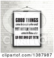 Clipart Of A Good Things Come To People Who Wait But Better Things Come To Those Who Go Out And Get Them Inspirational Quote Framed And Hung On A White Brick Wall Royalty Free Vector Illustration by KJ Pargeter