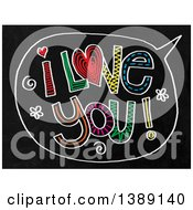 Doodled Chalk Speech Balloon With I Love You Text On A Black Board