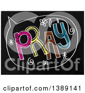 Clipart Of A Doodled Chalk Speech Balloon With Pray Text On A Black Board Royalty Free Illustration